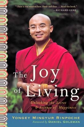 The Joy of Living, by Yongey Mingyur Rinpoche